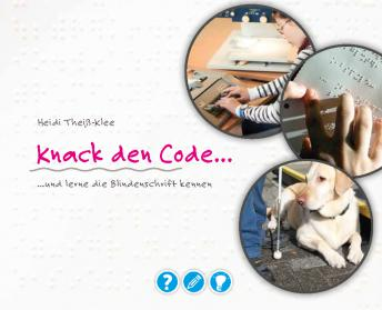 "Coverbild der Punktschrift-Lernbroschüre ""Knack den Code"""
