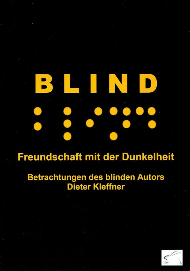 """Das Buchcover zeigt den Titel """"Blind"""" in Schwarz- und visualisierter Brailleschrift"""
