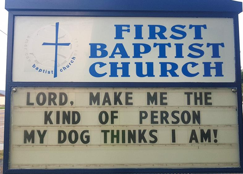 Kirchenschild mit der Aufschrift: God, make me the kind of person my dog thinks I am!